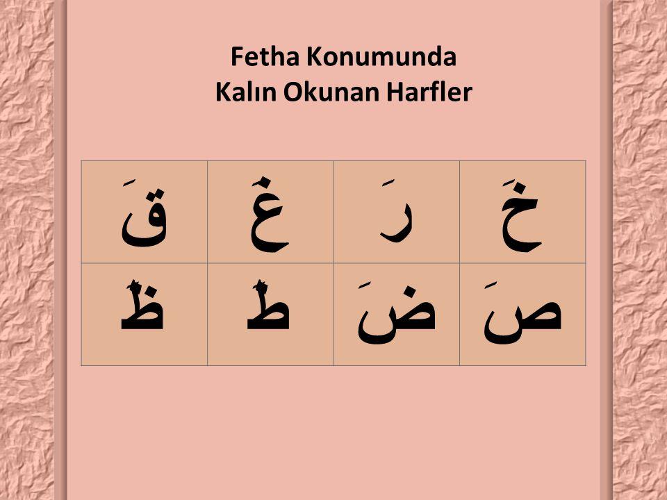 Fetha Konumunda Kalın Okunan Harfler
