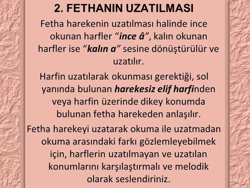 2. FETHANIN UZATILMASI