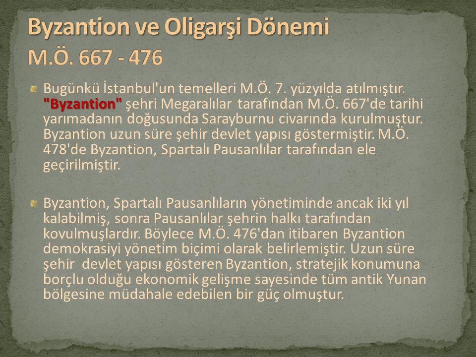 Byzantion ve Oligarşi Dönemi M.Ö. 667 - 476