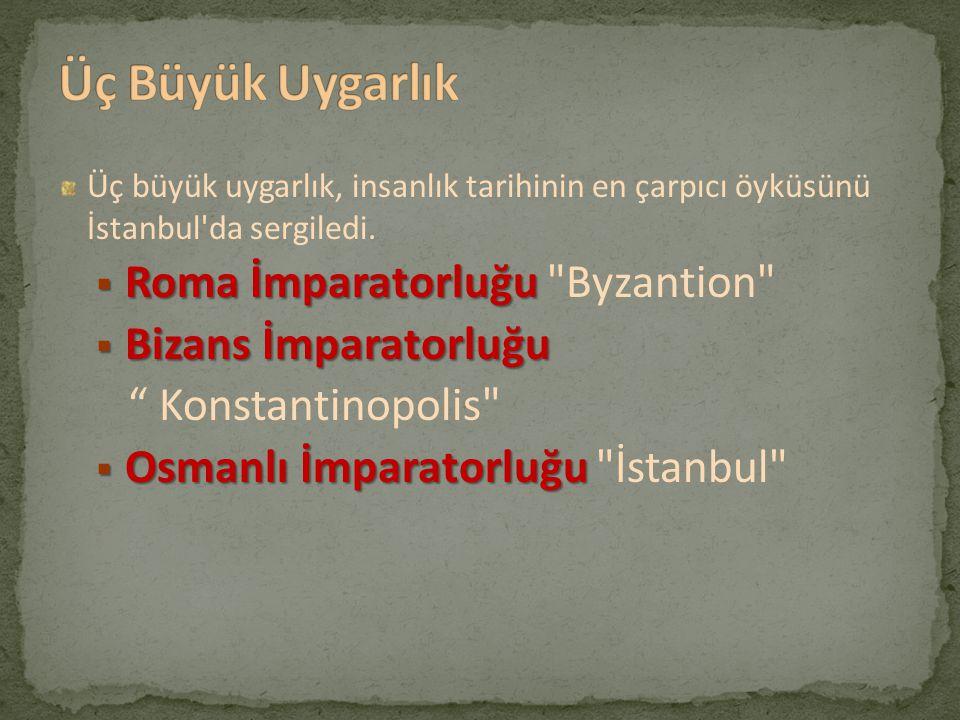 Üç Büyük Uygarlık Roma İmparatorluğu Byzantion Bizans İmparatorluğu