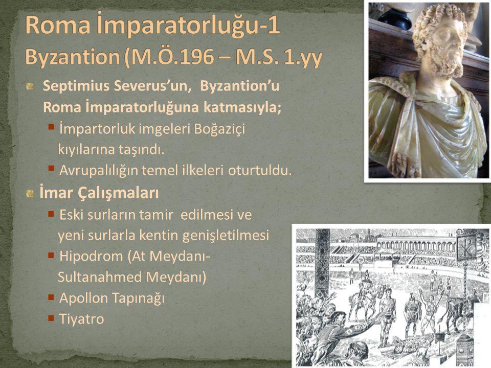 Roma İmparatorluğu-1 Byzantion (M.Ö.196 – M.S. 1.yy