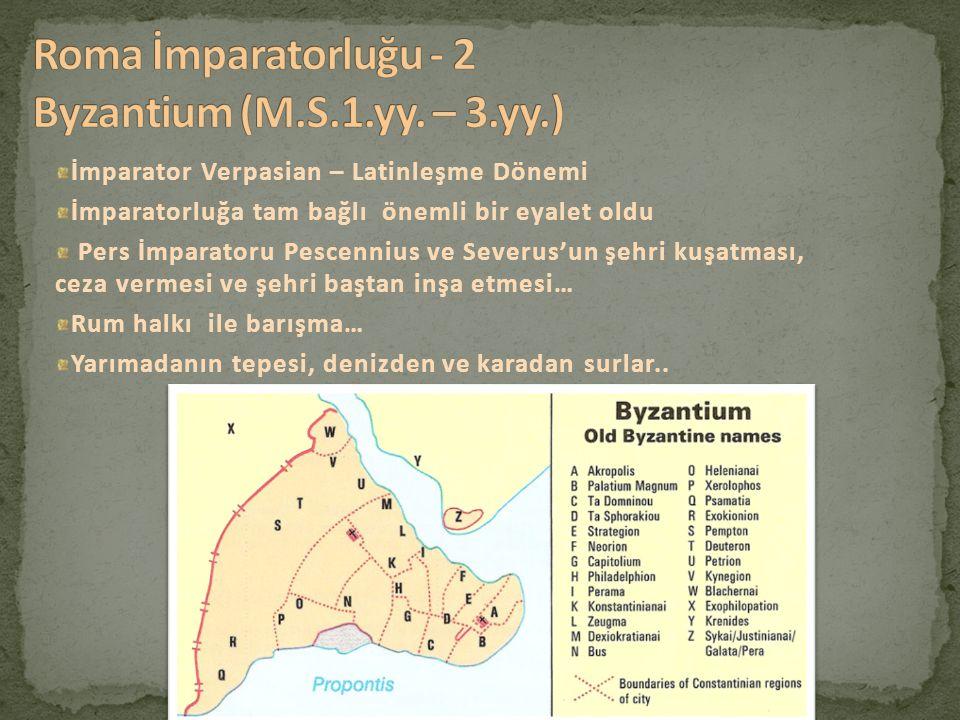 Roma İmparatorluğu - 2 Byzantium (M.S.1.yy. – 3.yy.)