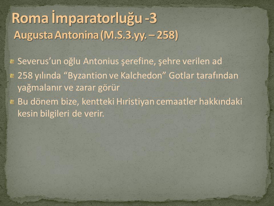 Roma İmparatorluğu -3 Augusta Antonina (M.S.3.yy. – 258)