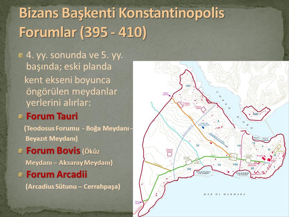 Bizans Başkenti Konstantinopolis Forumlar (395 - 410)