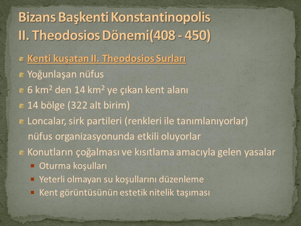 Bizans Başkenti Konstantinopolis II. Theodosios Dönemi(408 - 450)