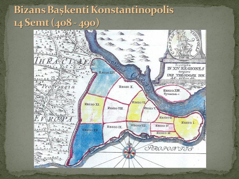 Bizans Başkenti Konstantinopolis 14 Semt (408 - 490)