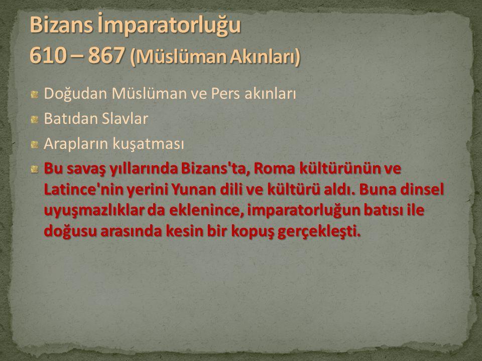 Bizans İmparatorluğu 610 – 867 (Müslüman Akınları)