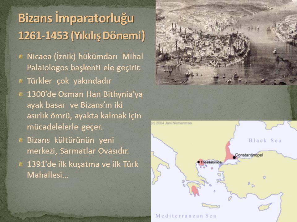 Bizans İmparatorluğu 1261-1453 (Yıkılış Dönemi)