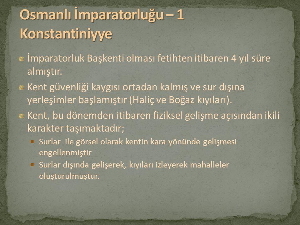 Osmanlı İmparatorluğu – 1 Konstantiniyye