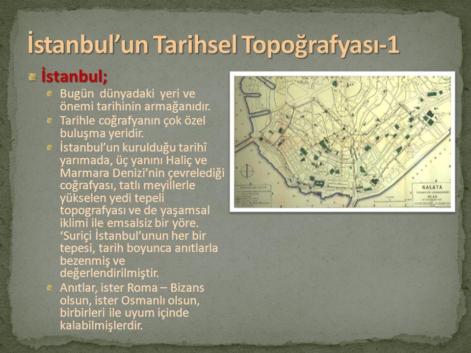 İstanbul'un Tarihsel Topoğrafyası-1