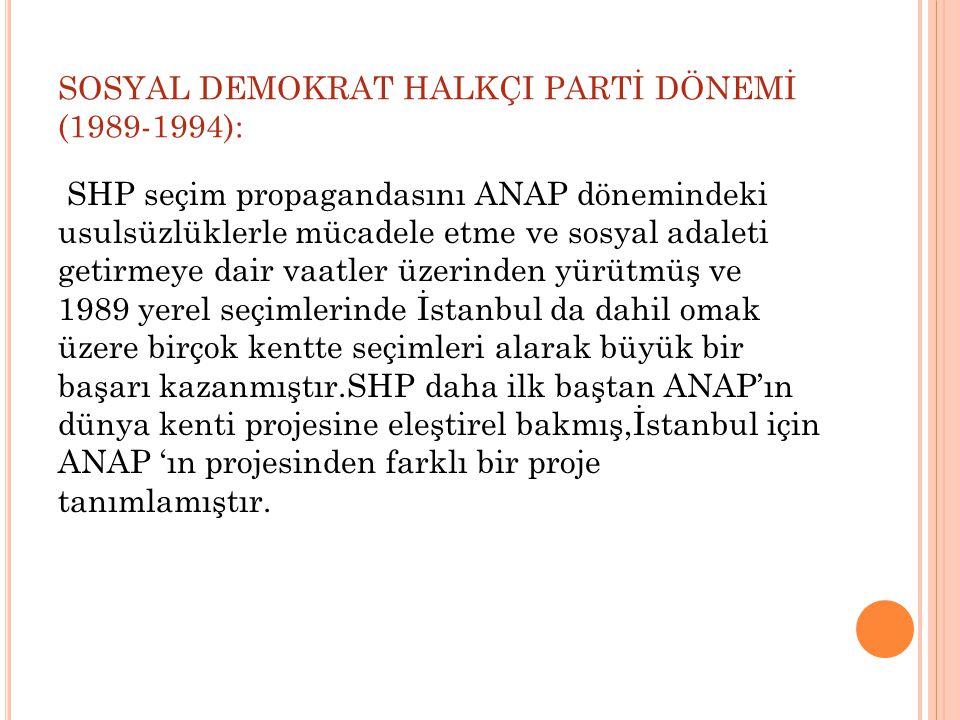 SOSYAL DEMOKRAT HALKÇI PARTİ DÖNEMİ (1989-1994):