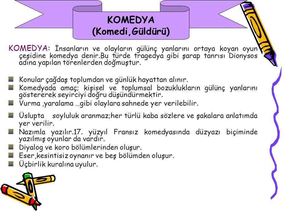 KOMEDYA (Komedi,Güldürü)