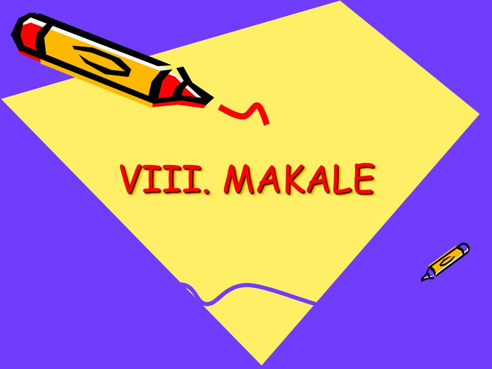 VIII. MAKALE