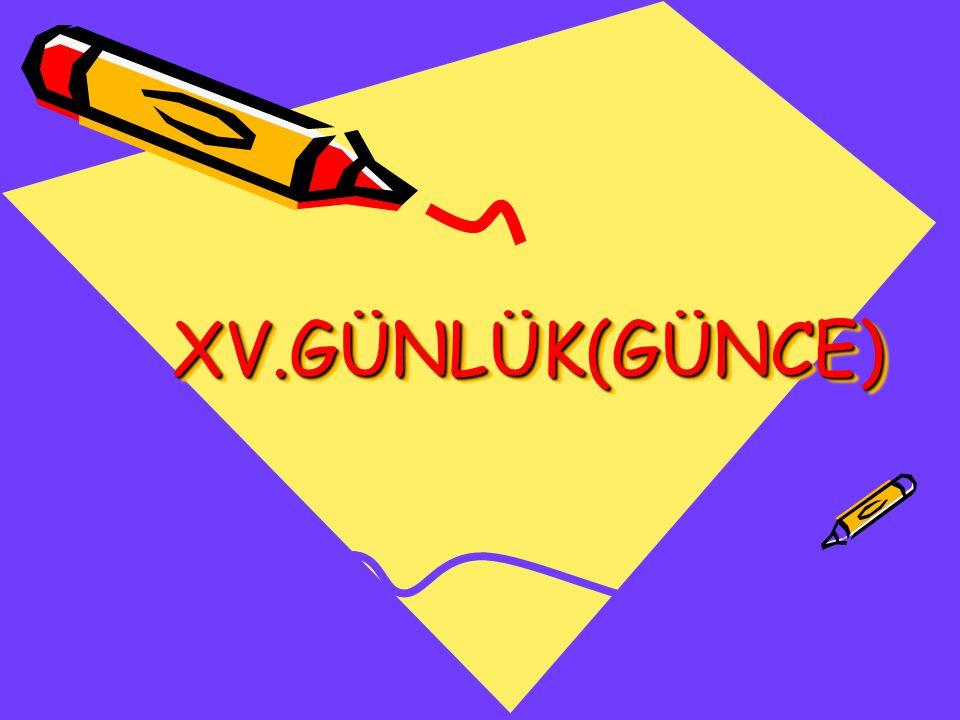 XV.GÜNLÜK(GÜNCE)