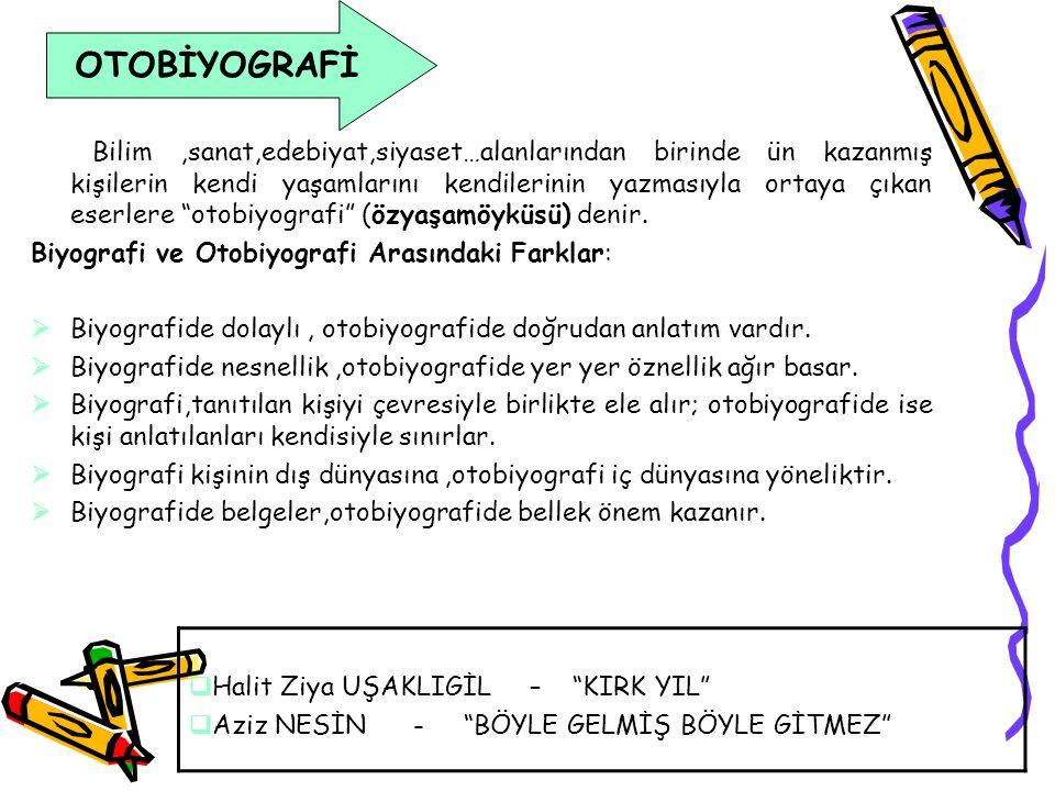OTOBİYOGRAFİ Biyografi ve Otobiyografi Arasındaki Farklar: