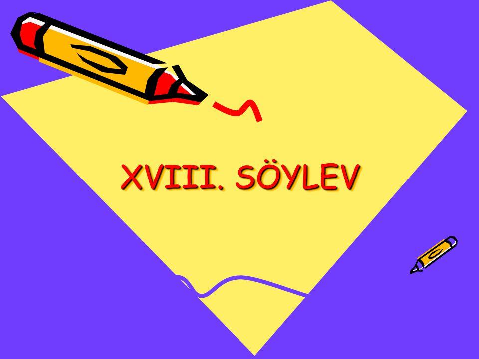XVIII. SÖYLEV