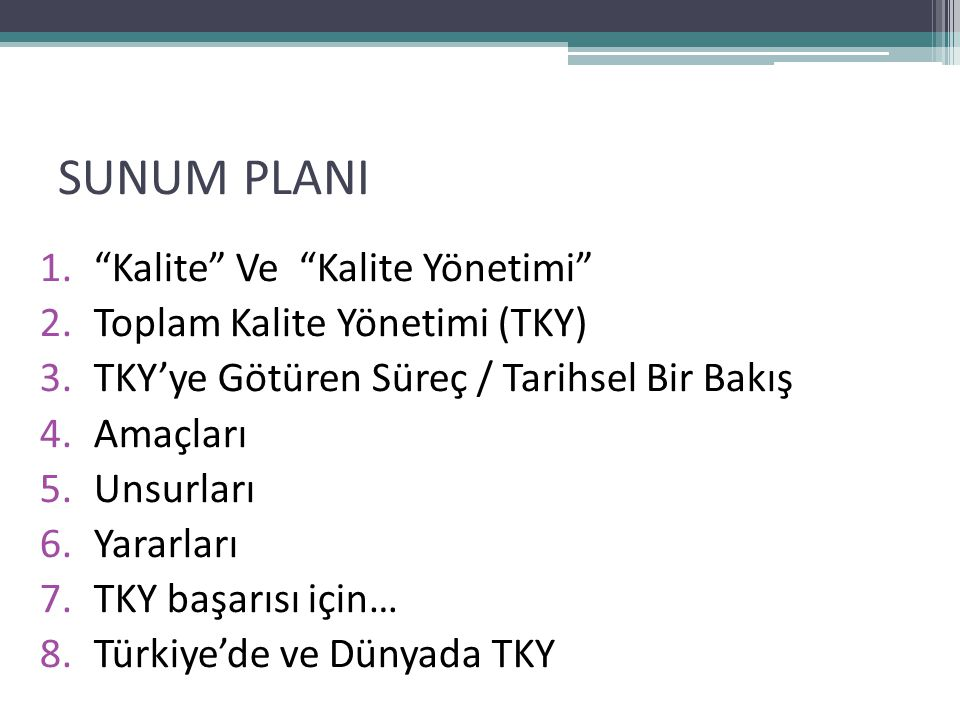 SUNUM PLANI Kalite Ve Kalite Yönetimi Toplam Kalite Yönetimi (TKY)