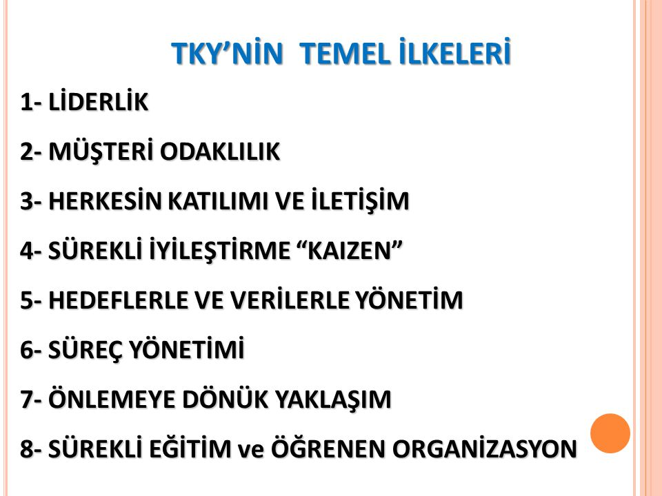 TKY'NİN TEMEL İLKELERİ