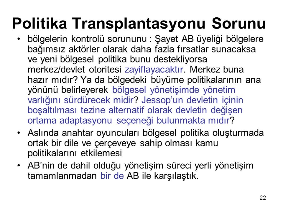 Politika Transplantasyonu Sorunu