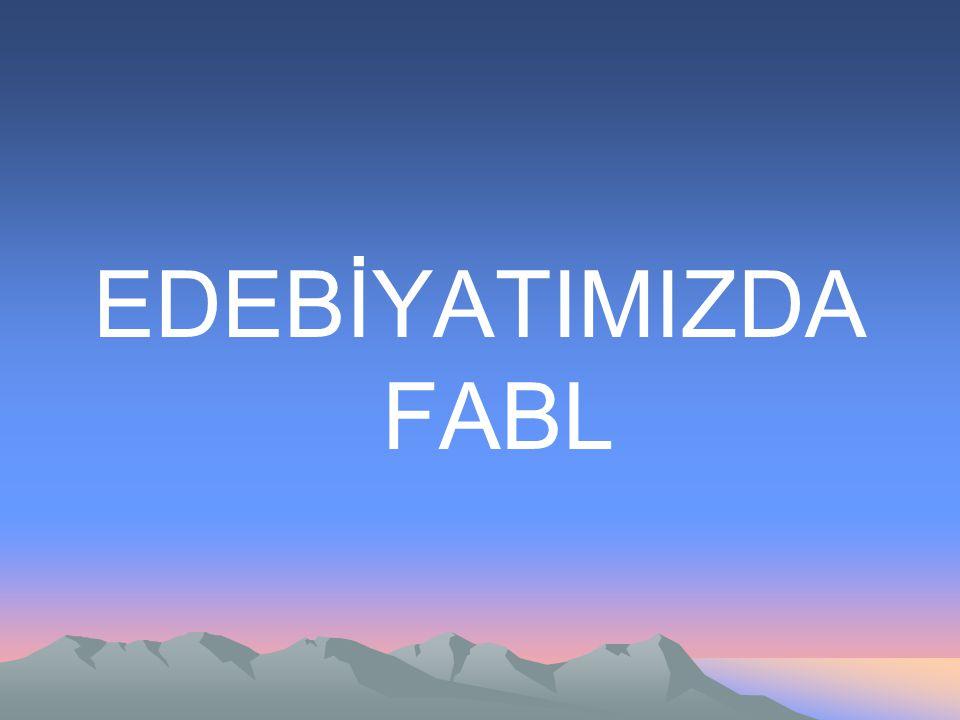 EDEBİYATIMIZDA FABL