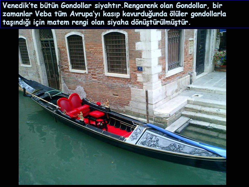 Venedik'te bütün Gondollar siyahtır