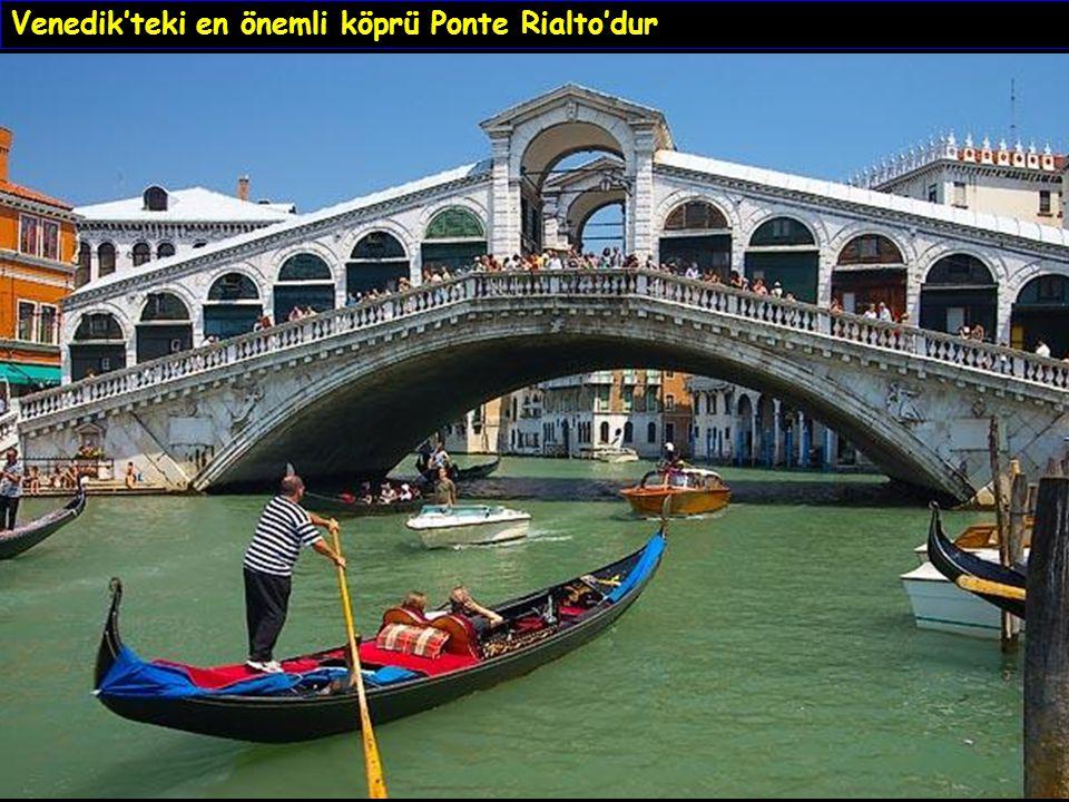 Venedik'teki en önemli köprü Ponte Rialto'dur