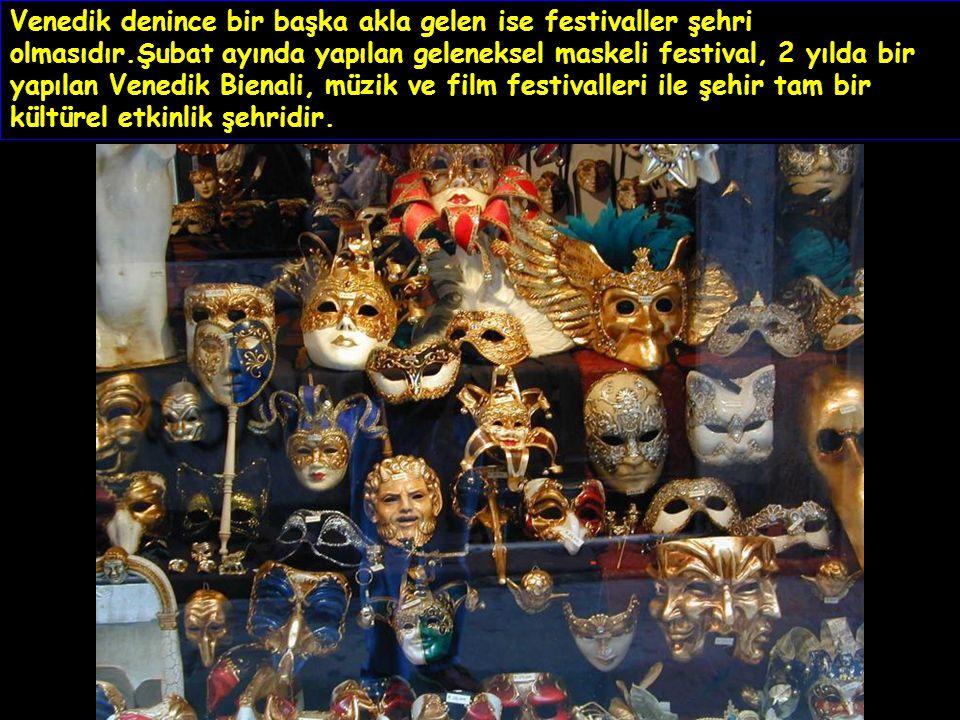 Venedik denince bir başka akla gelen ise festivaller şehri olmasıdır