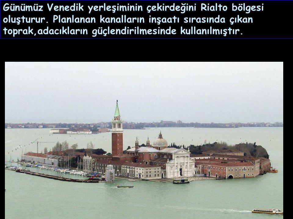 Günümüz Venedik yerleşiminin çekirdeğini Rialto bölgesi oluşturur