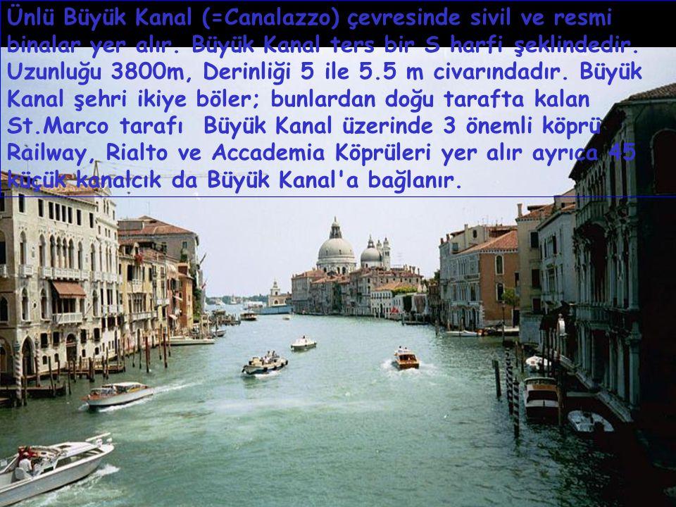 Ünlü Büyük Kanal (=Canalazzo) çevresinde sivil ve resmi binalar yer alır.