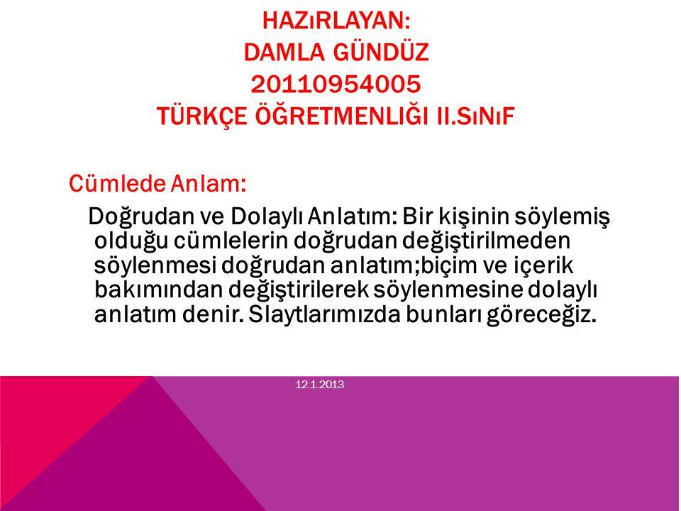 Hazırlayan: damla gündüz 20110954005 Türkçe öğretmenliği ii.sınıf