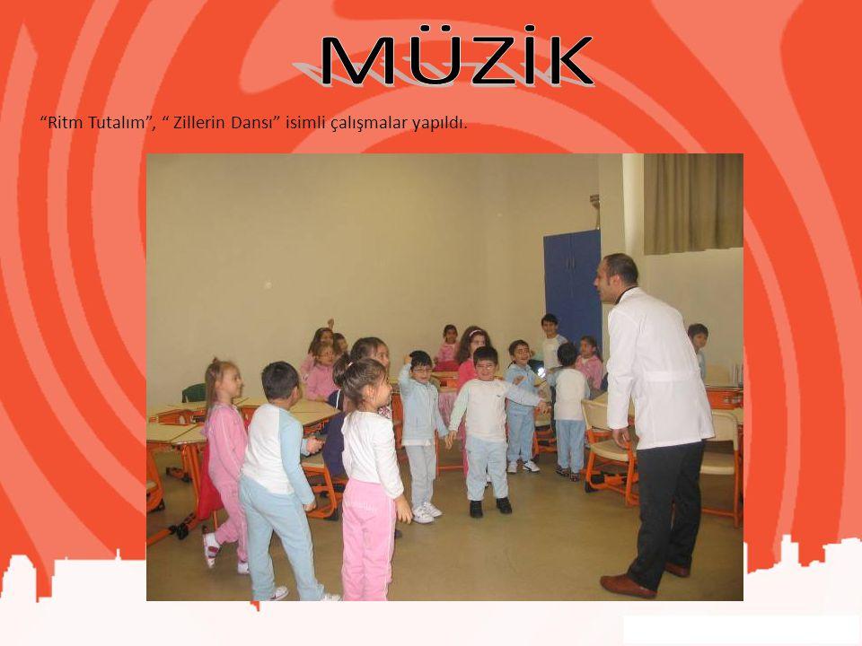 MÜZİK Ritm Tutalım , Zillerin Dansı isimli çalışmalar yapıldı.