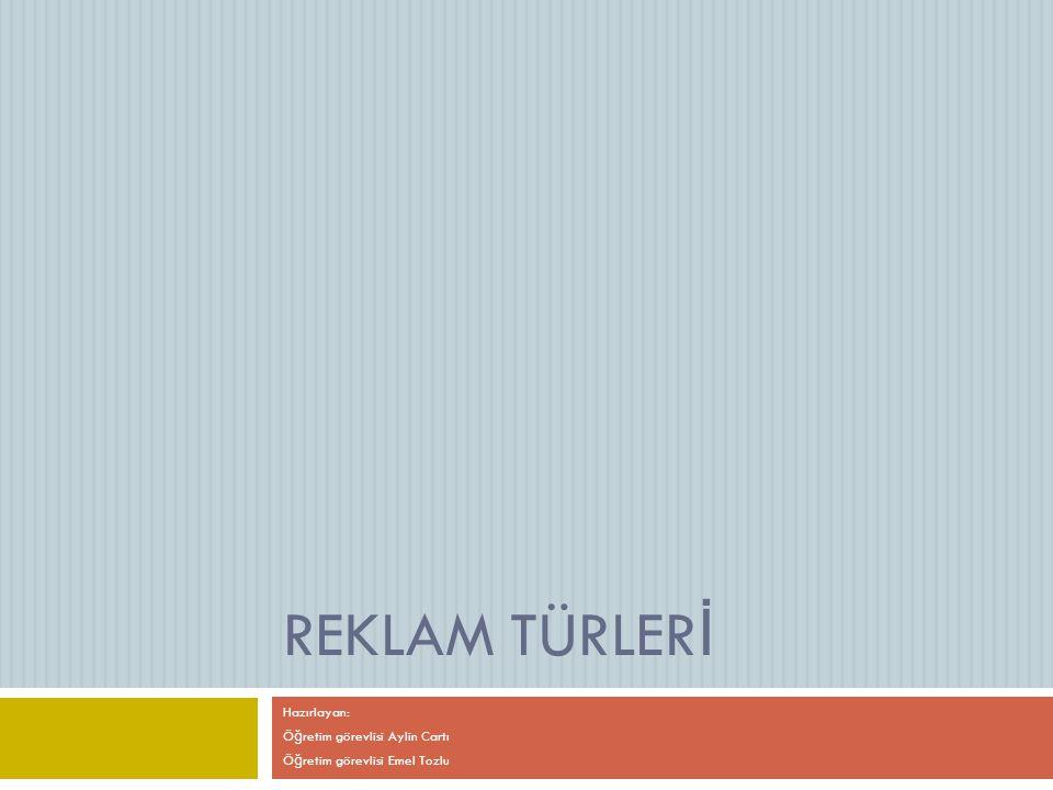 Hazırlayan: Öğretim görevlisi Aylin Cartı Öğretim görevlisi Emel Tozlu