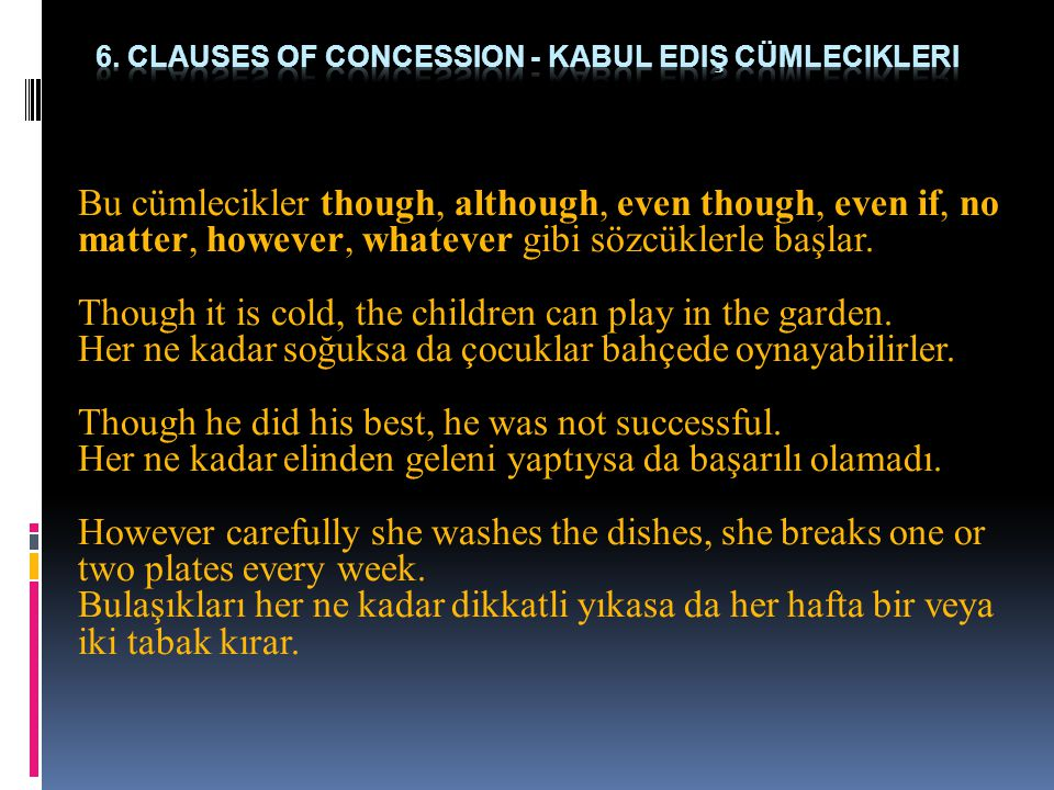 6. clauses of concession - kabul ediş cümlecikleri