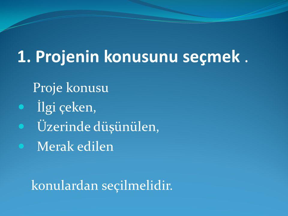 1. Projenin konusunu seçmek .