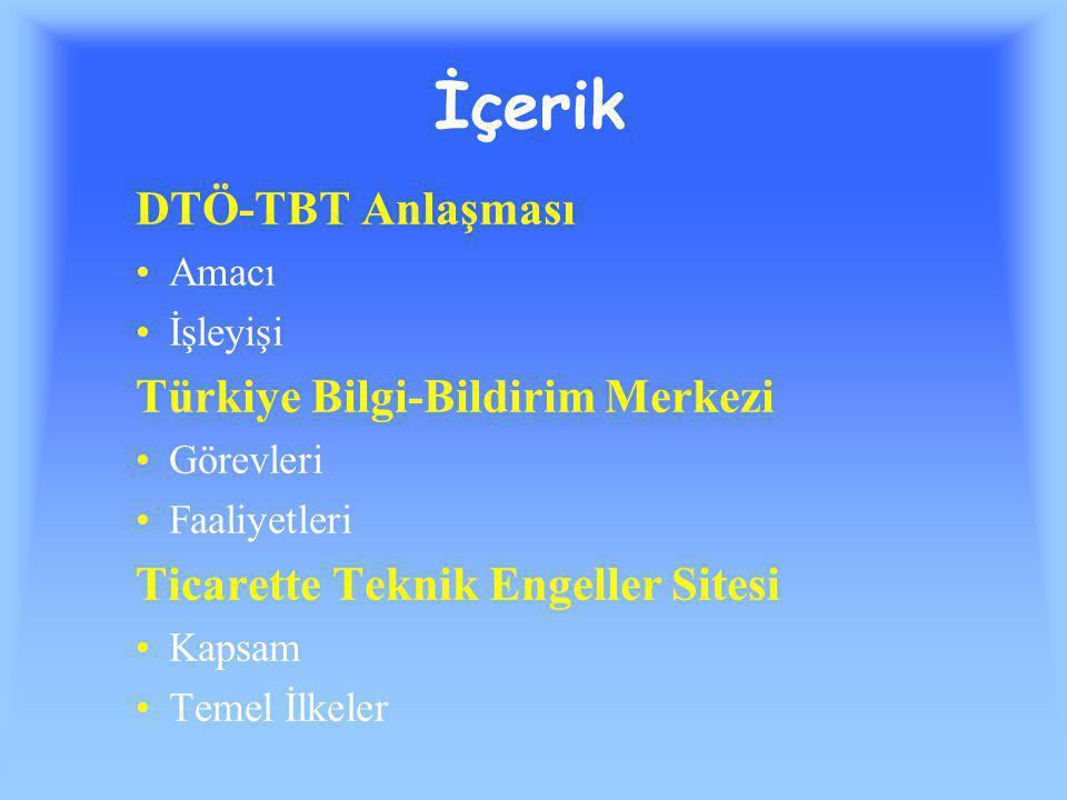 İçerik DTÖ-TBT Anlaşması Türkiye Bilgi-Bildirim Merkezi
