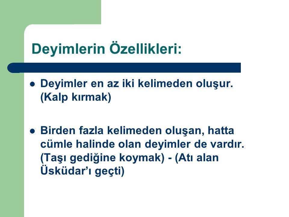 Deyimlerin Özellikleri: