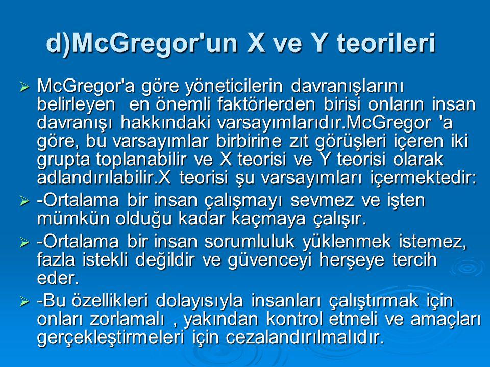 d)McGregor un X ve Y teorileri