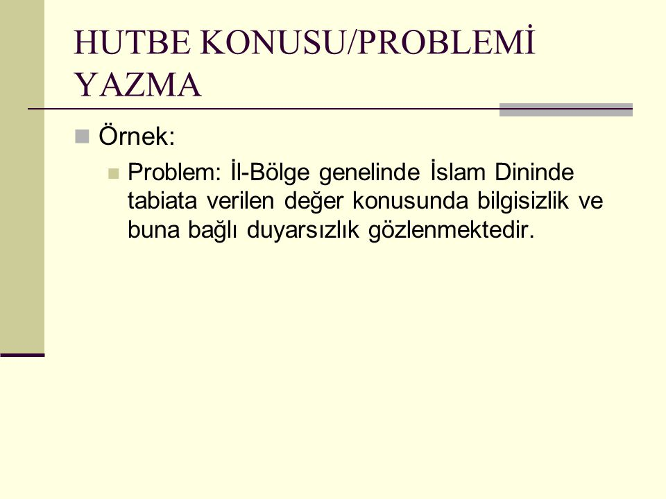 HUTBE KONUSU/PROBLEMİ YAZMA