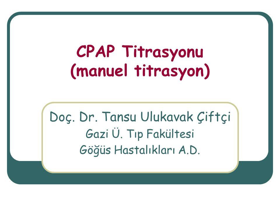 CPAP Titrasyonu (manuel titrasyon)