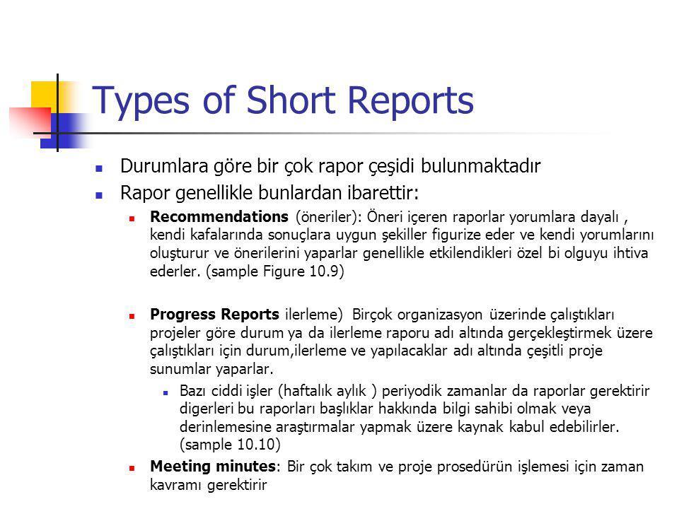 Types of Short Reports Durumlara göre bir çok rapor çeşidi bulunmaktadır. Rapor genellikle bunlardan ibarettir: