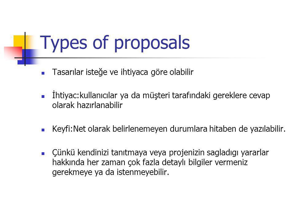 Types of proposals Tasarılar isteğe ve ihtiyaca göre olabilir