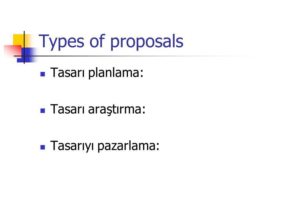 Types of proposals Tasarı planlama: Tasarı araştırma: