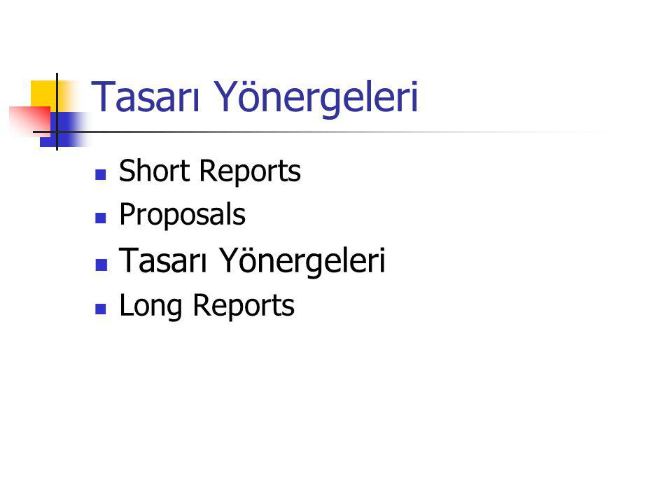Tasarı Yönergeleri Tasarı Yönergeleri Short Reports Proposals