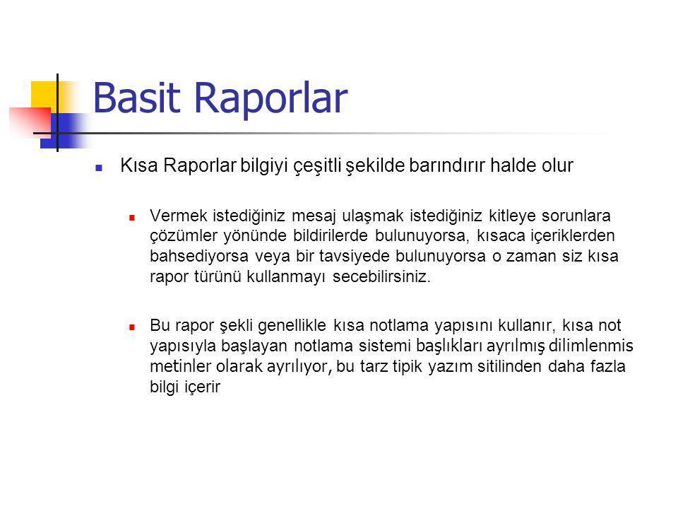Basit Raporlar Kısa Raporlar bilgiyi çeşitli şekilde barındırır halde olur.