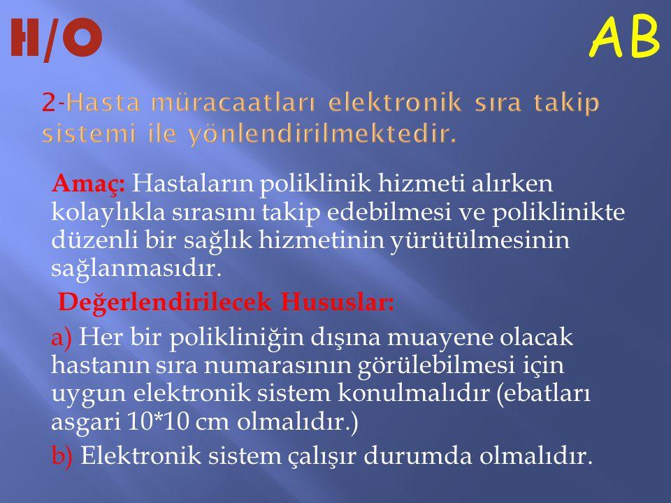 H/O AB. 2-Hasta müracaatları elektronik sıra takip sistemi ile yönlendirilmektedir.