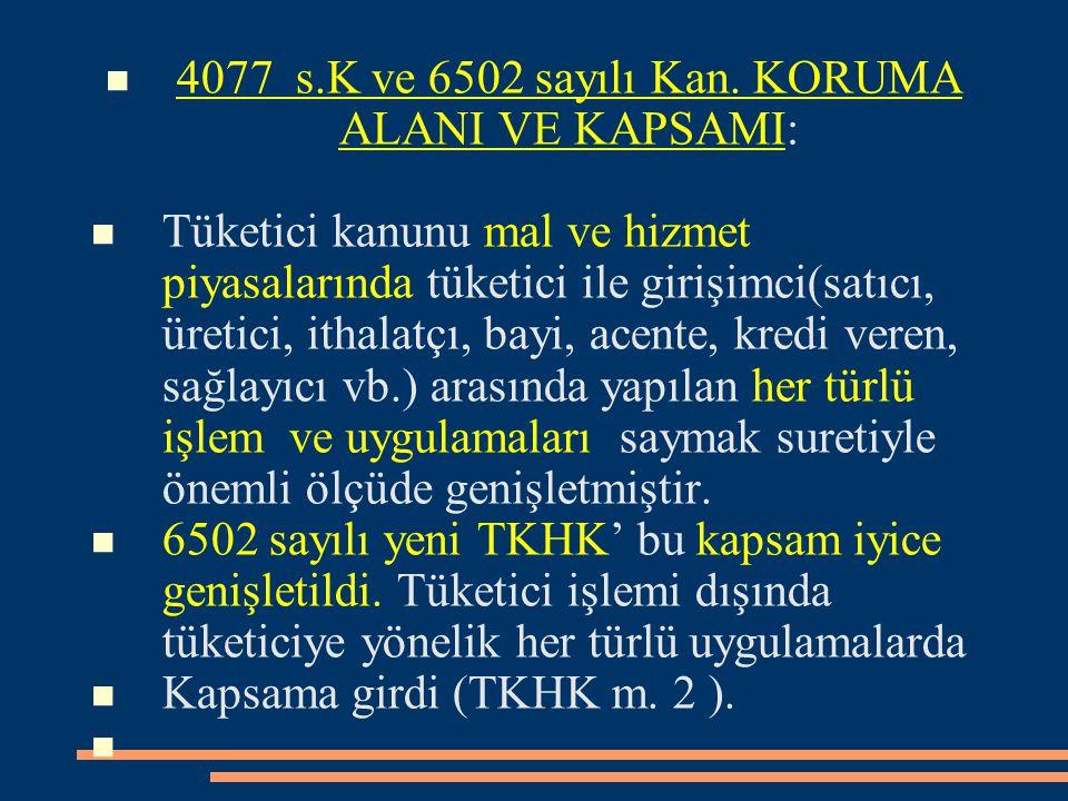4077 s.K ve 6502 sayılı Kan. KORUMA ALANI VE KAPSAMI: