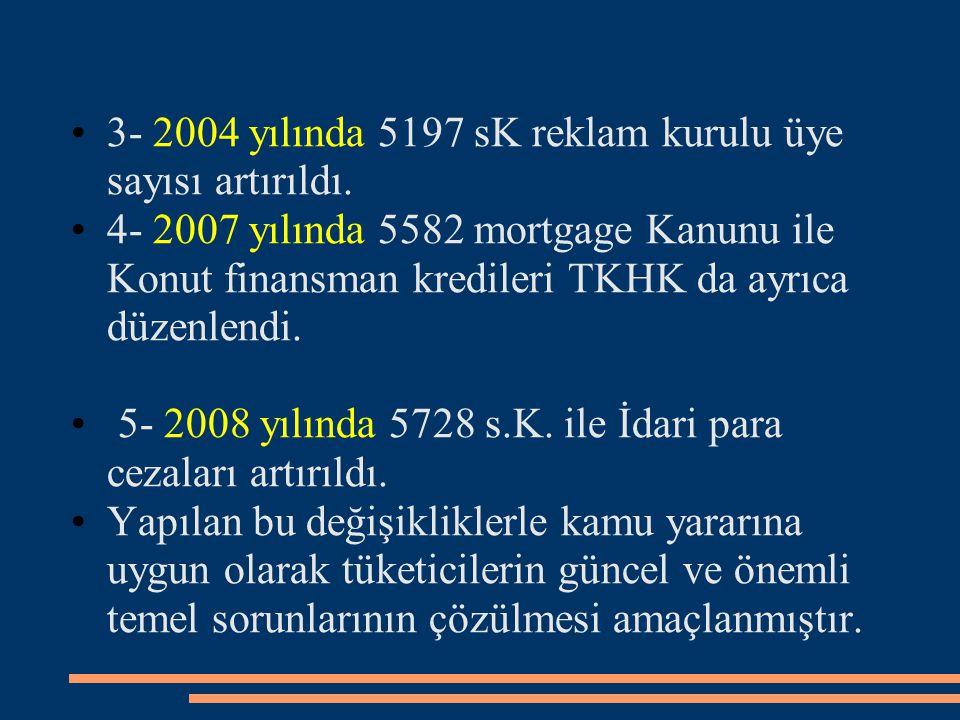 3- 2004 yılında 5197 sK reklam kurulu üye sayısı artırıldı.
