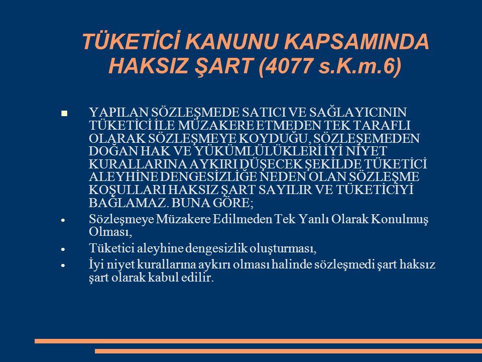 TÜKETİCİ KANUNU KAPSAMINDA HAKSIZ ŞART (4077 s.K.m.6)
