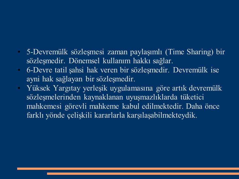 5-Devremülk sözleşmesi zaman paylaşımlı (Time Sharing) bir sözleşmedir