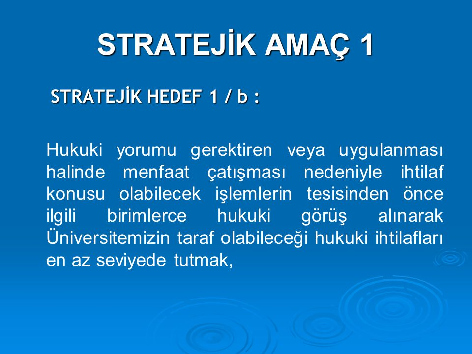 STRATEJİK AMAÇ 1 STRATEJİK HEDEF 1 / b :